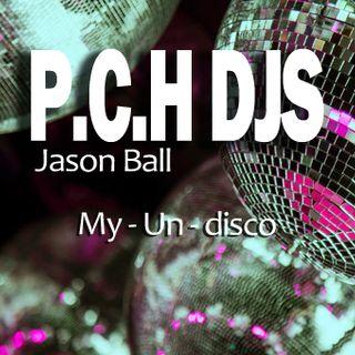P.C.H DJs Jason Ball  My  Un - Disco
