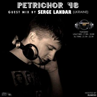Petrichor 46 guest mix by Serge Landar (Ukraine)