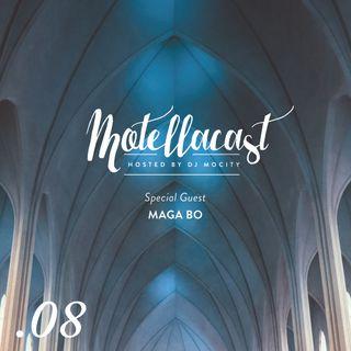 DJ MoCity - #motellacast E08 [Special Guest: Maga Bo]