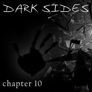 Dark Sides [chapter 10]