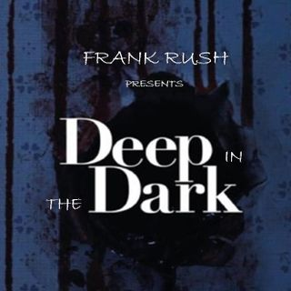 Deep In The Dark - Frank Rush {MeerRadio Episode 058} (05.10.2019)