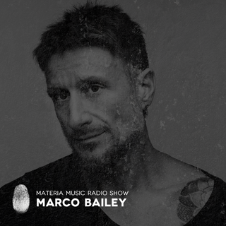 MATERIA Music Radio Show 002 with Marco Bailey