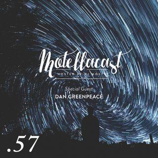 DJ MoCity - #motellacast E57 [Special Guest: Dan Greenpeace]