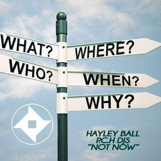 """Hayley Ball P.C.H DJs """"Not Now"""""""