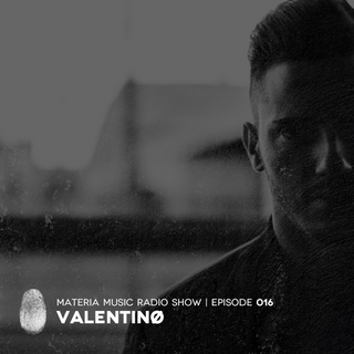 MATERIA Music Radio Show 016 with Valentinø
