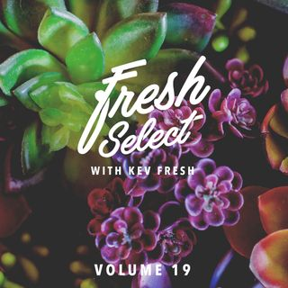 Fresh Select Vol 19 - Sept 19 2016