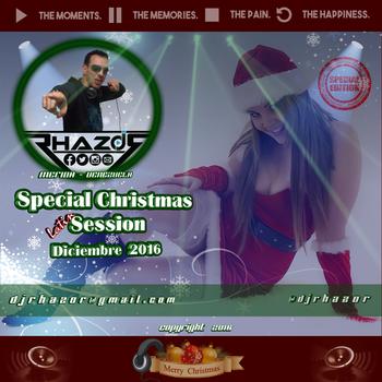 DJ RHAZOR - Special Christmas Latin Session (Diciembre 2016)
