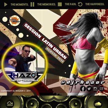 DJ RHAZOR © - Session Latin Urban (Agosto 2K17)