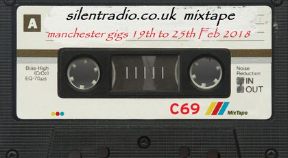 Silent Radio Gig Guide Mixtape 16/02/2018