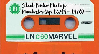 Silent Radio Gig Guide Mixtape 03/09/2018 - 09/09/2018