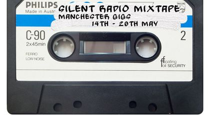 Silent Radio Gig Guide Mixtape 14/05/2018 - 20/05/2018