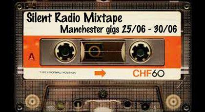 Silent Radio Gig Guide Mixtape 25/06/2018 - 30/06/2018