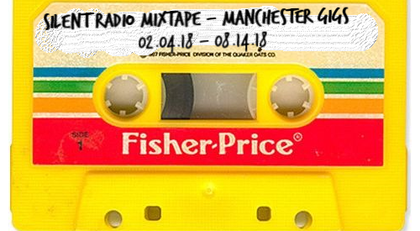 Silent Radio Gig Guide Mixtape 02/04/2018 - 08/04/2018