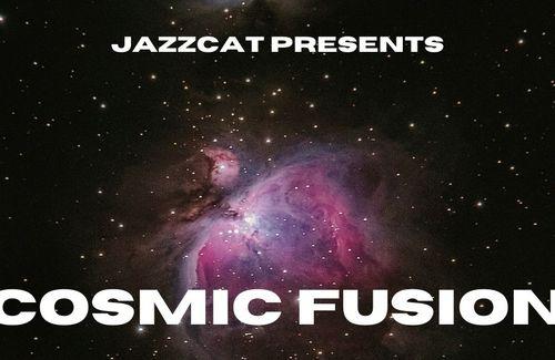 "Jazzcat presents ""Cosmic Fusion"""