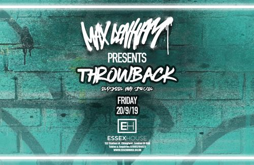 "MAX DENHAM PRESENTS ""THROWBACK"" THIS FRIDAY 20TH @Essexhouse152"