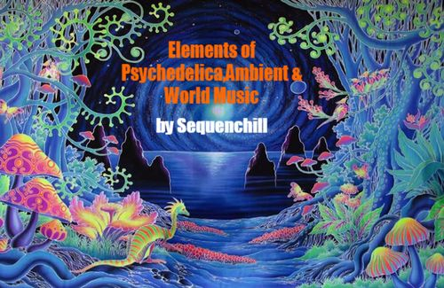 Elements of Psychedelica,Ambient & World Music.