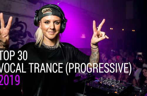 TOP 30 Vocal Trance Tunes of 2019 (Progressive Mix)