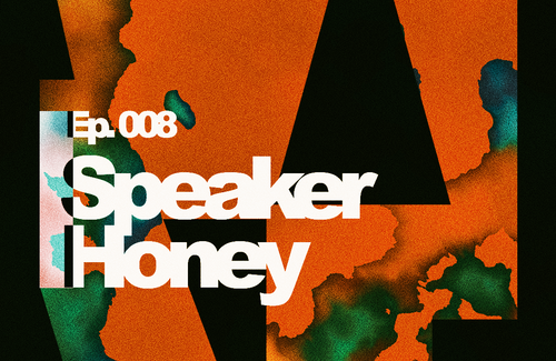 #wearefriends episode 008 feat. Speaker Honey