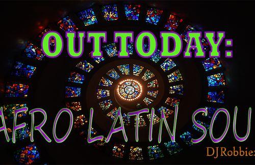 DJRobbiez presents: Afro-Latin Soul