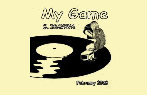 O. ISAYEVA - My Game (February 2020)