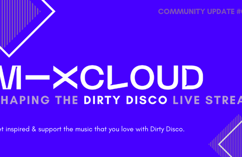 Community Update #01 | Dirty Disco > Mixcloud Live | Shaping the stream together