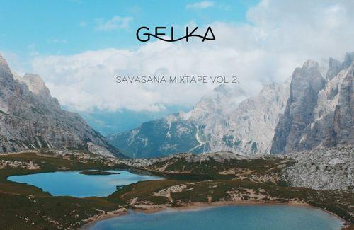 Gelka - Savasana Mixtape Vol2.
