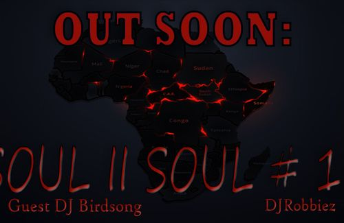 Out soon!!!! Soul2Soul #11 from DJRobbiez in cooperation with DJ Birdsong