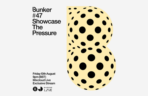 Bunker #47  Friday August 13th 9pm BST
