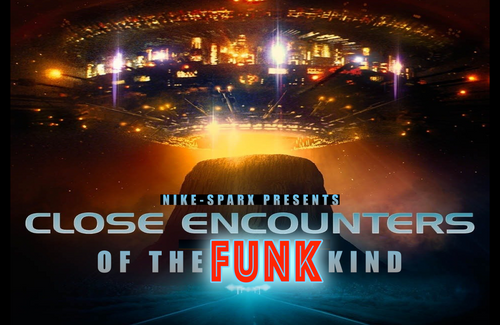 Close Encounters Of The FUNK Kind...