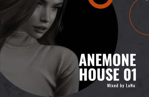 ANEMONE HOUSE 01 - LuNa @ Bruin for Circle SL