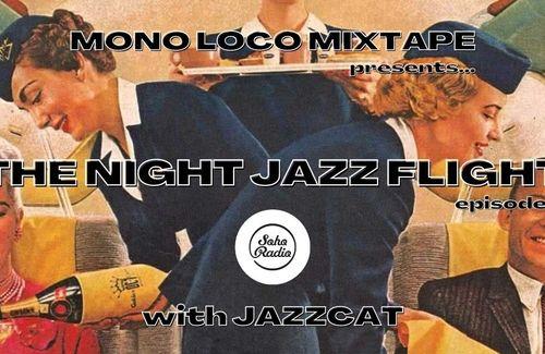"""The Night Jazz Flight"" ep. 3 with Jazzcat (Soho Radio, London)"