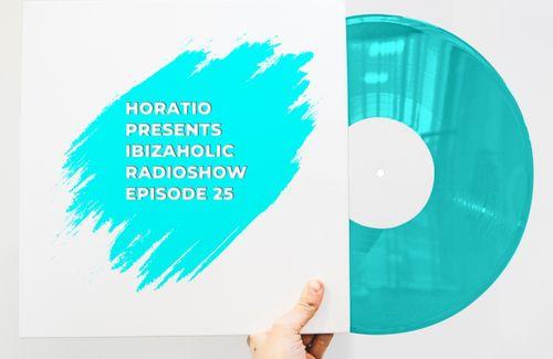 Horatio Presents Ibizaholic Radioshow Episode 25