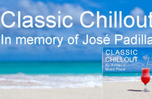CLASSIC CHILLOUT - IN MEMORY OF JOS'E PADILLA