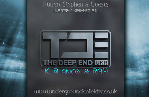 The Deep End Episode 85. November 17th, 2020. Featuring - K Blanco & RAH