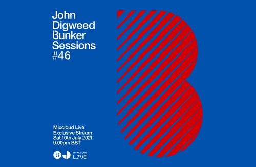 John Digweed Bunker #46 Saturday July 10th 9pm BST
