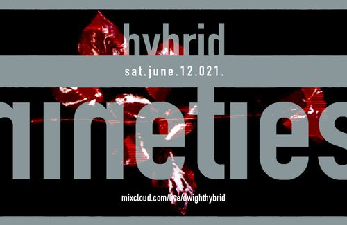 HYBRID // NINETIES Live-To-There Tonight At 9pm.et!!