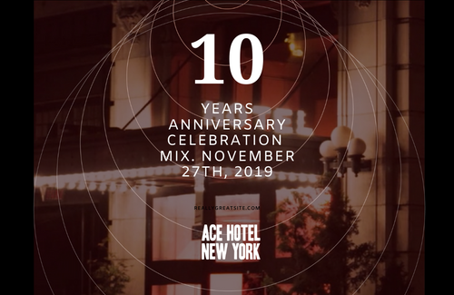 New Mix Upload: Ace Hotel NYC 10 Years Anniversary Celebration Mix