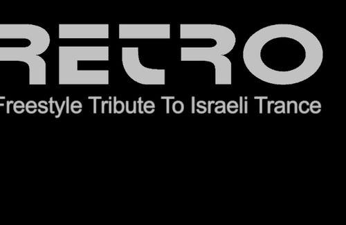 Retro - Freestyle Tribute To Israeli Trance