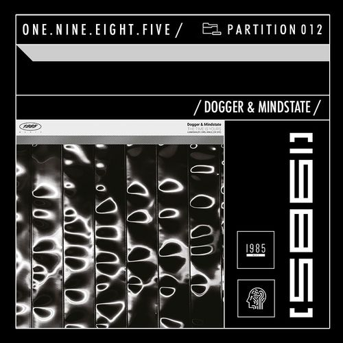 Download Dogger & Mindstate — 1985 Music Podcast: PARTITION 012 mp3