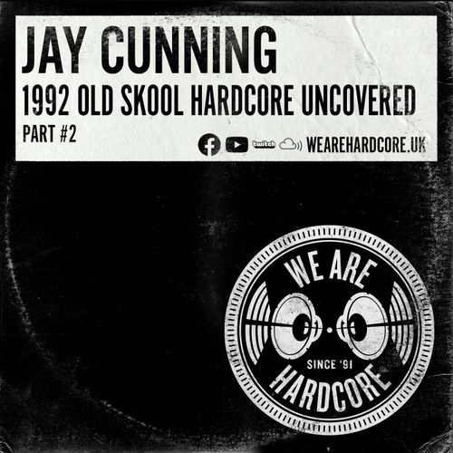 Download Jay Cunning - 1992 Old Skool Hardcore Uncovered [Part #2] mp3