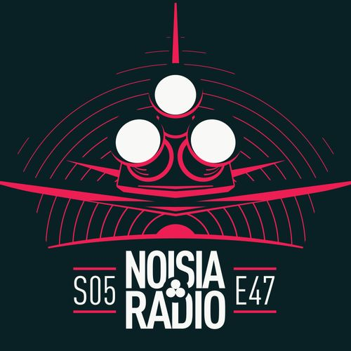 NOISIA — Noisia Radio S05E47 (20/11/2019)