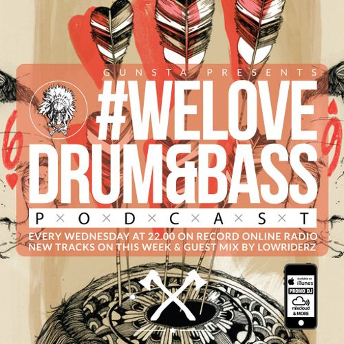 Gunstaba - #WeLoveDrum&Bass Podcast 021 & Lowriderz Guest Mix