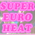 SUPER EURO HEAT