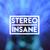 Stereo Insane