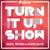 Turnitup Show