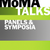 MoMA Talks: Panel Discussions