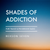 Shades of Addiction