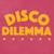 Disco Dilemma