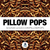 Pillow Pops