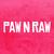 PAW N RAW
